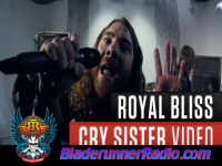Royal Bliss - cry sister - pic 1 small