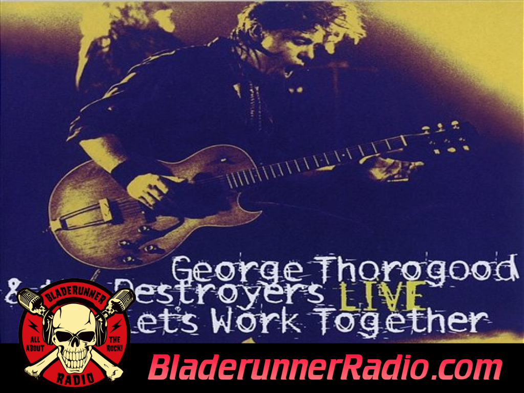 George Thorogood - If You Dont Start Drinkin