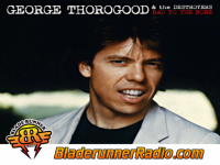 George Thorogood - bad to the bone - pic 0 small
