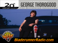 George Thorogood - i drink alone - pic 6 small